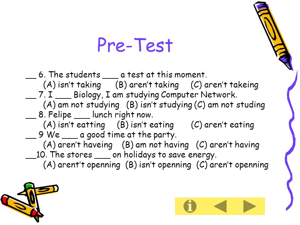 Pre-Test __ 11.Are you reading now . (A) Yes, you are.