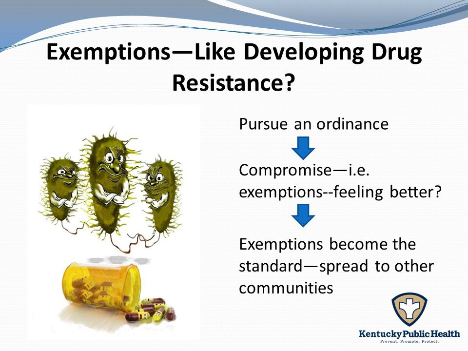 Exemptions—Like Developing Drug Resistance.Pursue an ordinance Compromise—i.e.