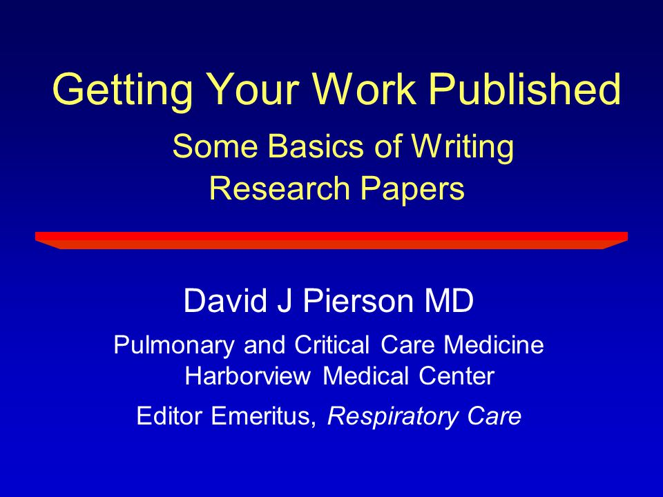 Outline of Presentation The different sections of a research paper and how to approach them 10 reasons manuscripts are not accepted for publication—and what to do about it Overcoming writer's block Helpful resources on writing scientific manuscripts