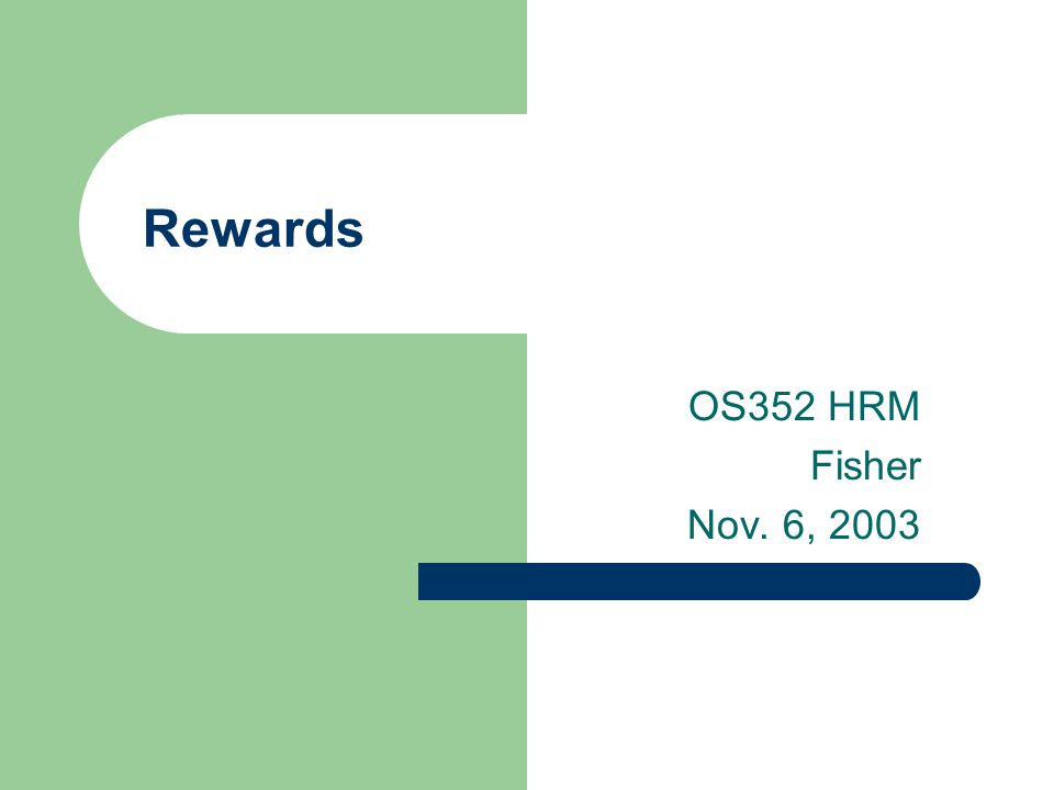 Rewards OS352 HRM Fisher Nov. 6, 2003