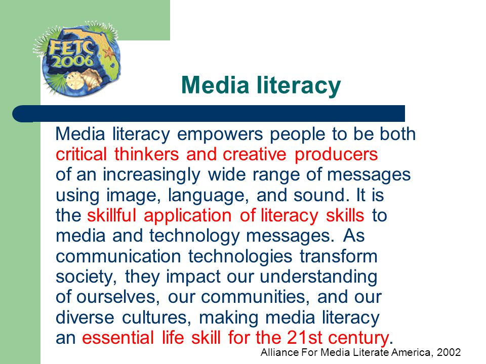 Media literacy Media literacy empowers people to be both critical thinkers and creative producers of an increasingly wide range of messages using imag
