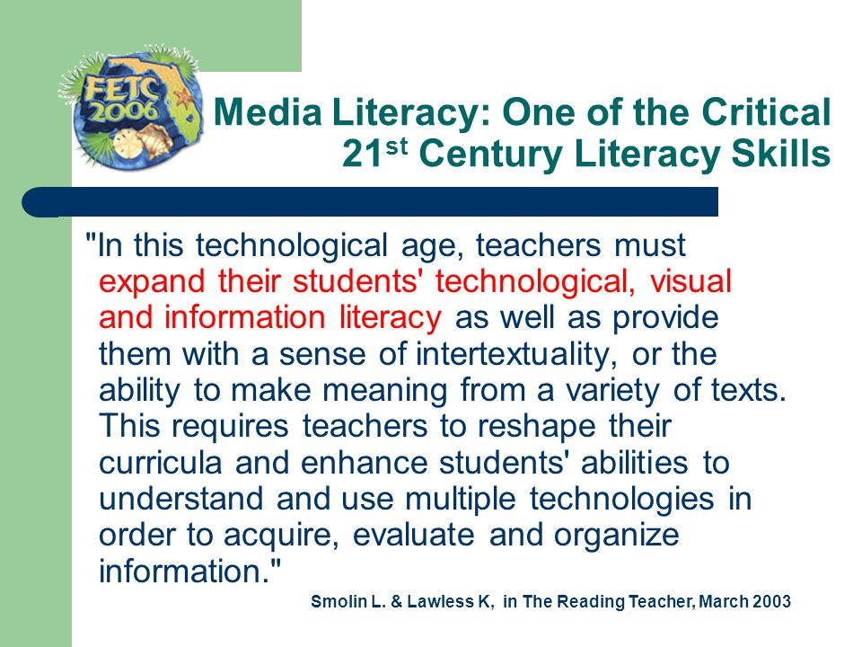 Media Literacy: One of the Critical 21 st Century Literacy Skills