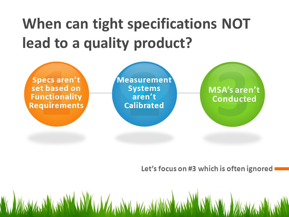 When can tight specifications NOT lead to a quality product.