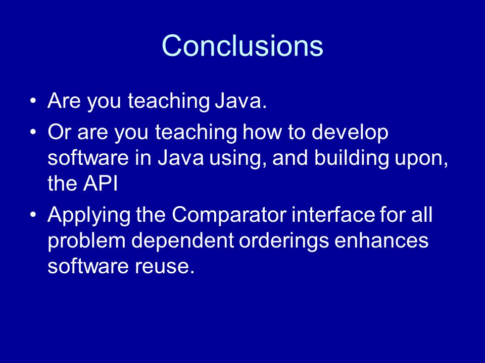 Conclusions Are you teaching Java.