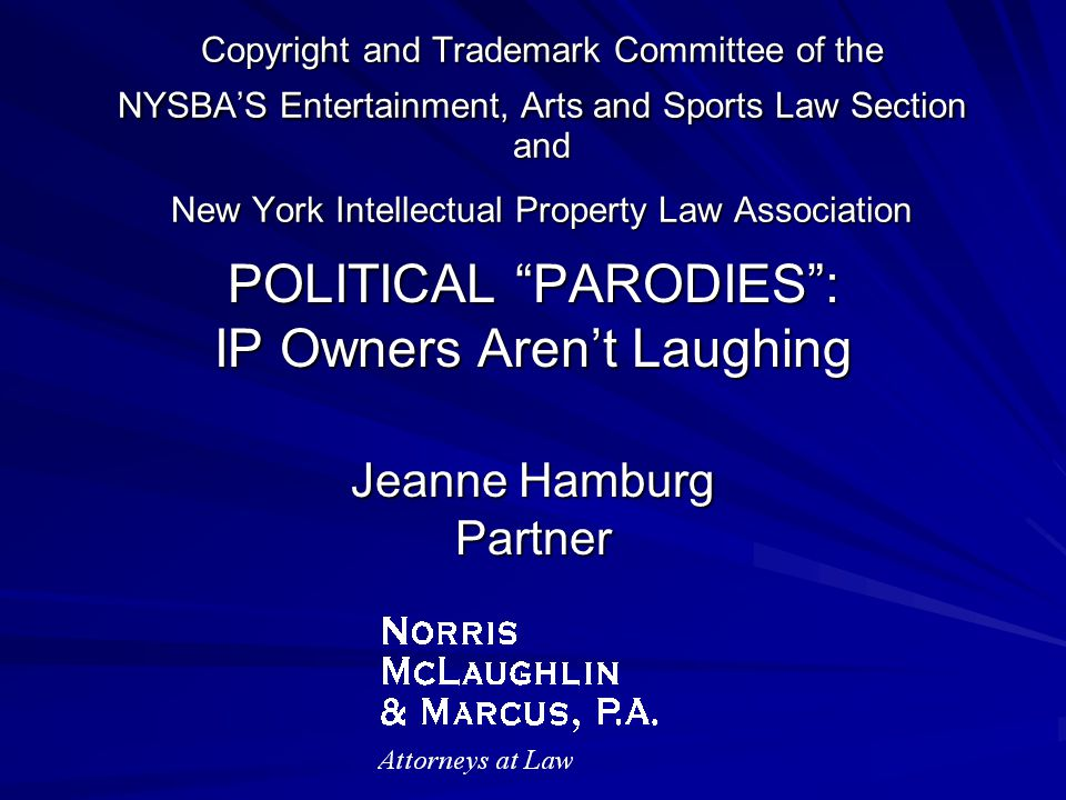 Copyright and Trademark Committee of the NYSBA'S Entertainment, Arts and Sports Law Section and New York Intellectual Property Law Association POLITIC