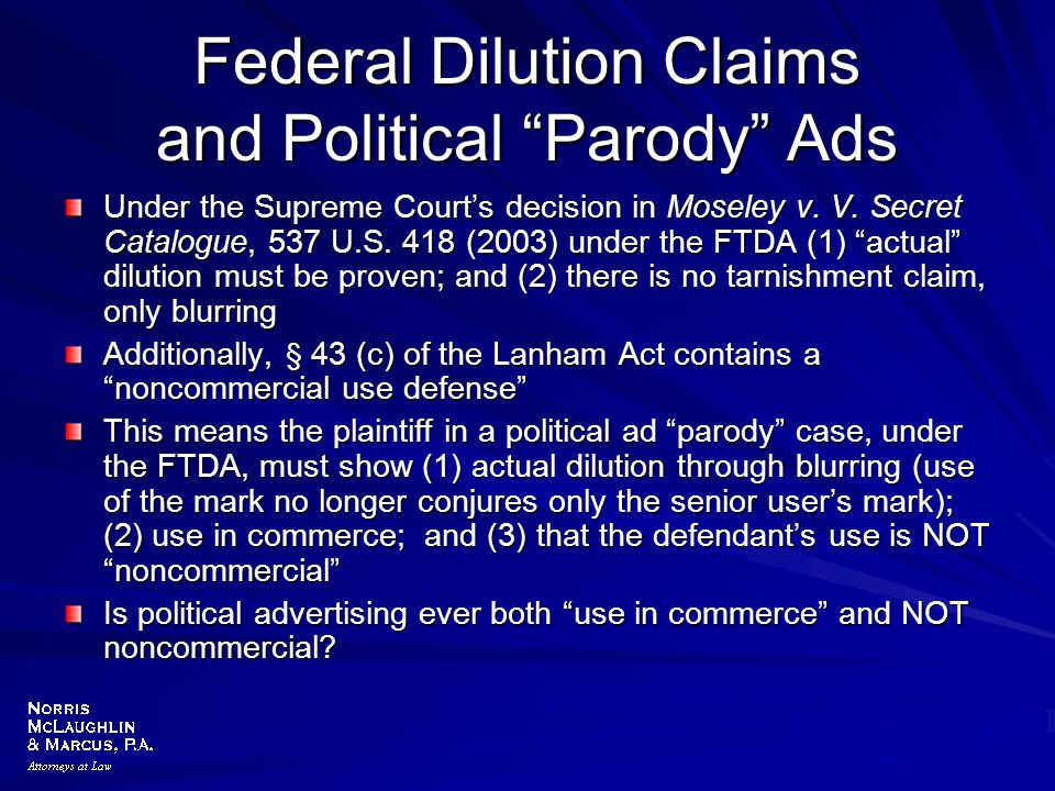 """Federal Dilution Claims and Political """"Parody"""" Ads Under the Supreme Court's decision in Moseley v. V. Secret Catalogue, 537 U.S. 418 (2003) under the"""