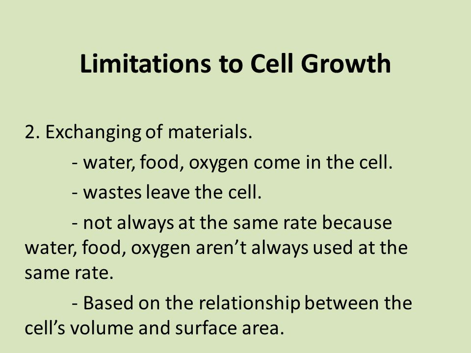 Limitations to Cell Growth 2. Exchanging of materials.