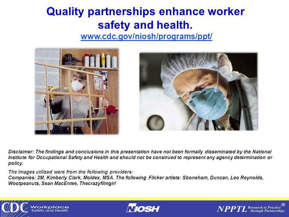38 Quality partnerships enhance worker safety and health.