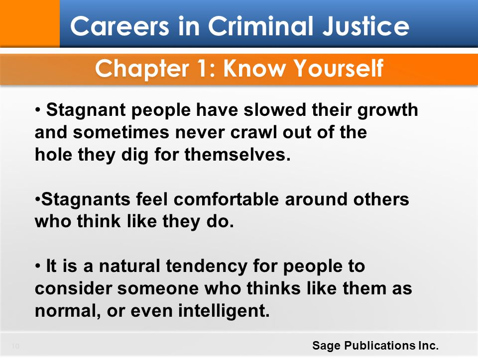 Chapter 1: Know Yourself 10 Careers in Criminal Justice Sage Publications Inc. Stagnant people have slowed their growth and sometimes never crawl out