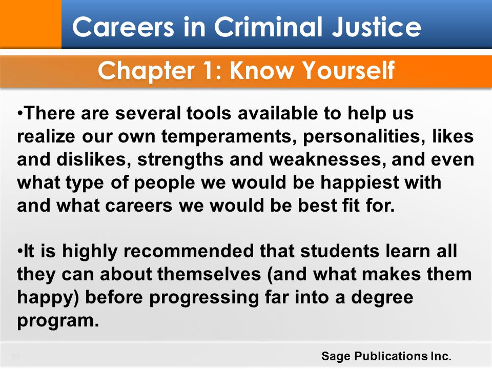 Chapter 1: Know Yourself 27 Careers in Criminal Justice Sage Publications Inc. There are several tools available to help us realize our own temperamen