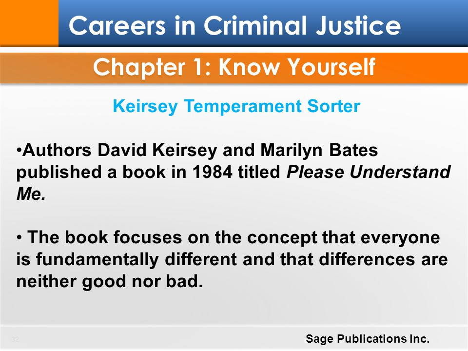 Chapter 1: Know Yourself 32 Careers in Criminal Justice Sage Publications Inc. Keirsey Temperament Sorter Authors David Keirsey and Marilyn Bates publ