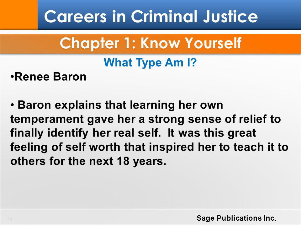 Chapter 1: Know Yourself 44 Careers in Criminal Justice Sage Publications Inc. What Type Am I? Renee Baron Baron explains that learning her own temper