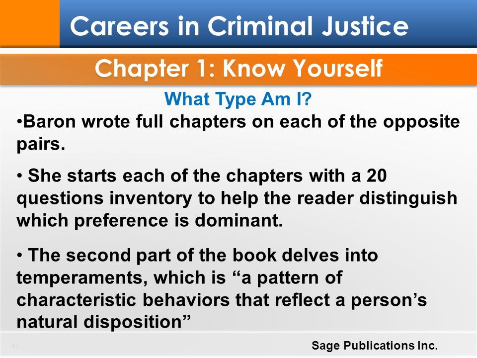Chapter 1: Know Yourself 47 Careers in Criminal Justice Sage Publications Inc. What Type Am I? Baron wrote full chapters on each of the opposite pairs