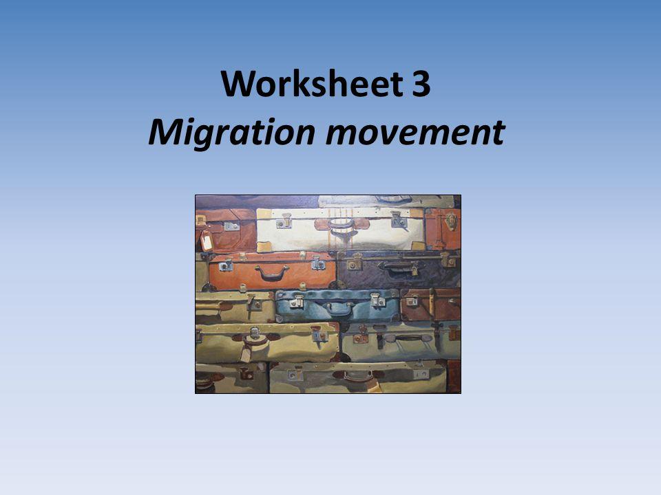 Worksheet 3 Migration movement