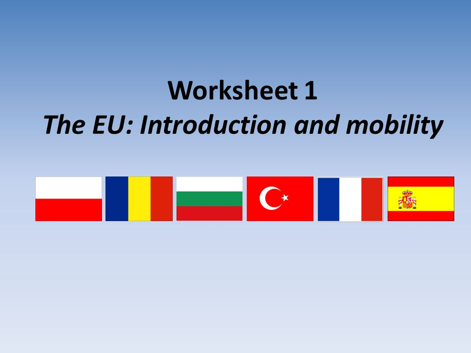 Worksheet 1 The EU: Introduction and mobility