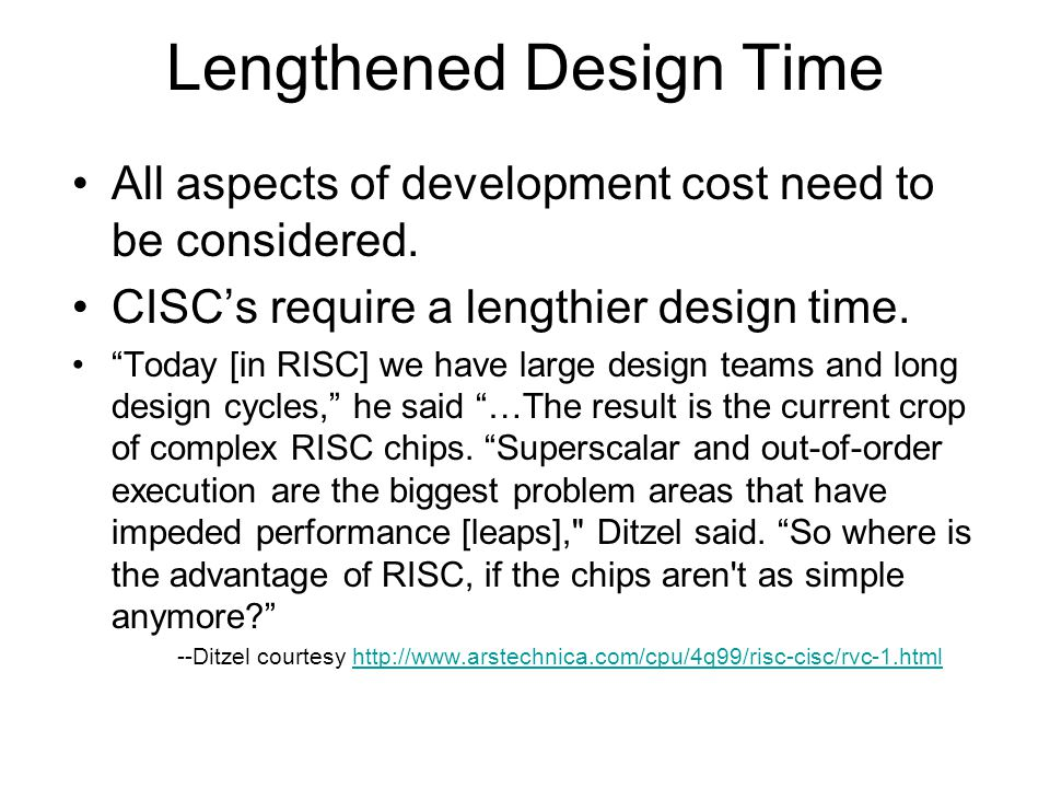 Lengthened Design Time All aspects of development cost need to be considered.