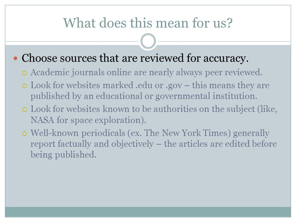 What does this mean for us. Choose sources that are reviewed for accuracy.