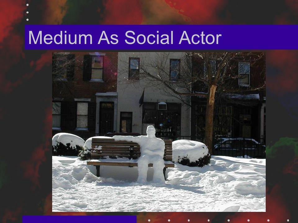 Medium As Social Actor