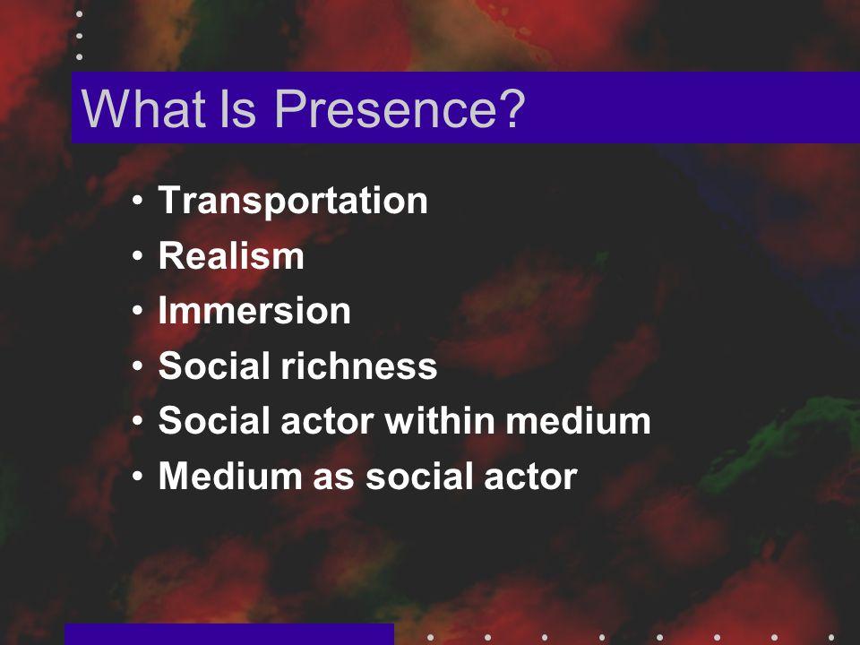 What Is Presence? Presence as realism Perceptual realism Social realism