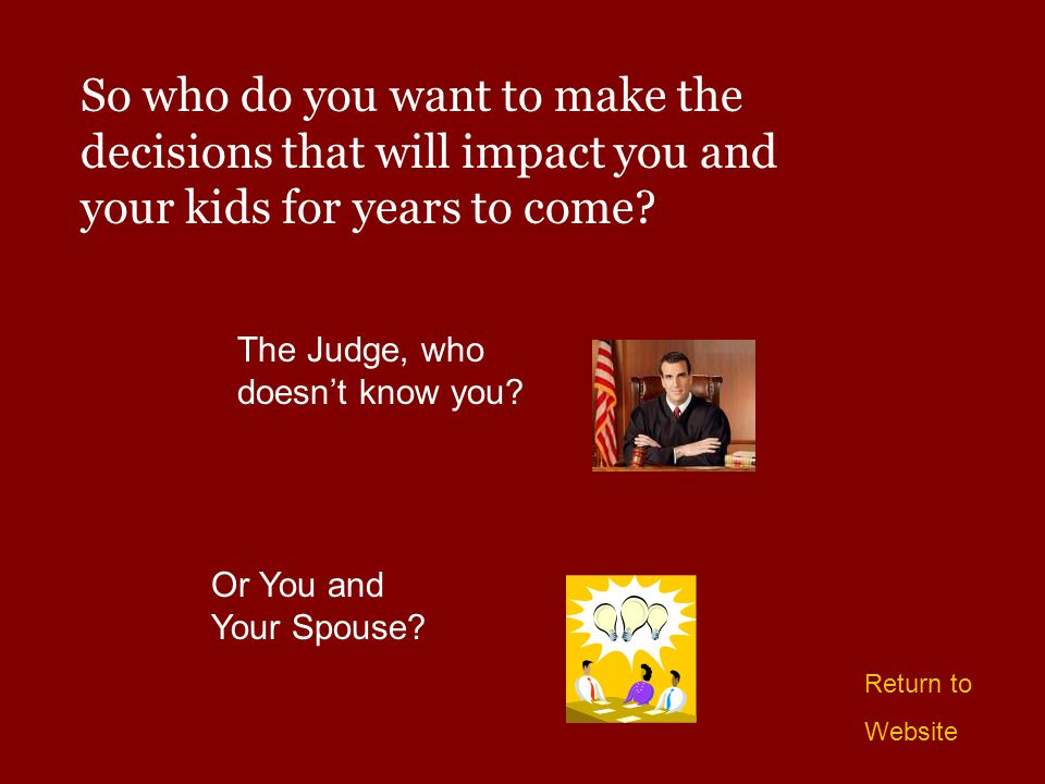 So who do you want to make the decisions that will impact you and your kids for years to come.