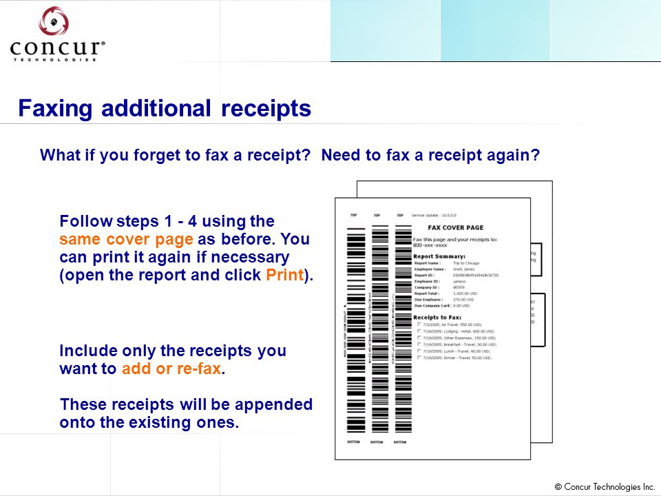 Faxing additional receipts What if you forget to fax a receipt.