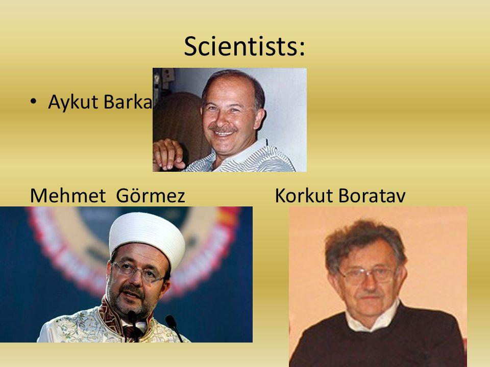 Scientists: Aykut Barka Mehmet GörmezKorkut Boratav