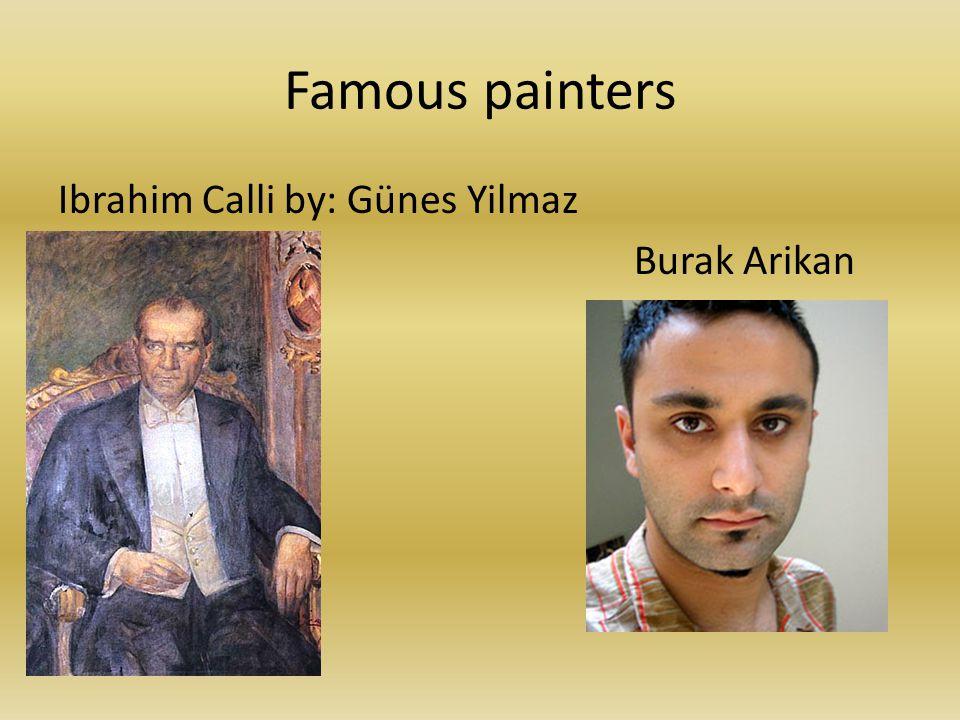 Famous painters Ibrahim Calli by: Günes Yilmaz Burak Arikan