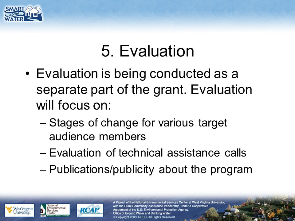 5.Evaluation Evaluation is being conducted as a separate part of the grant.