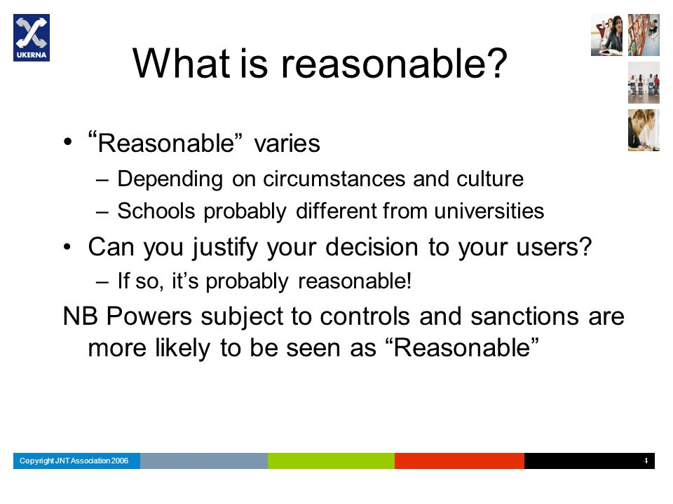 Copyright JNT Association 2006 4 4 4 What is reasonable.