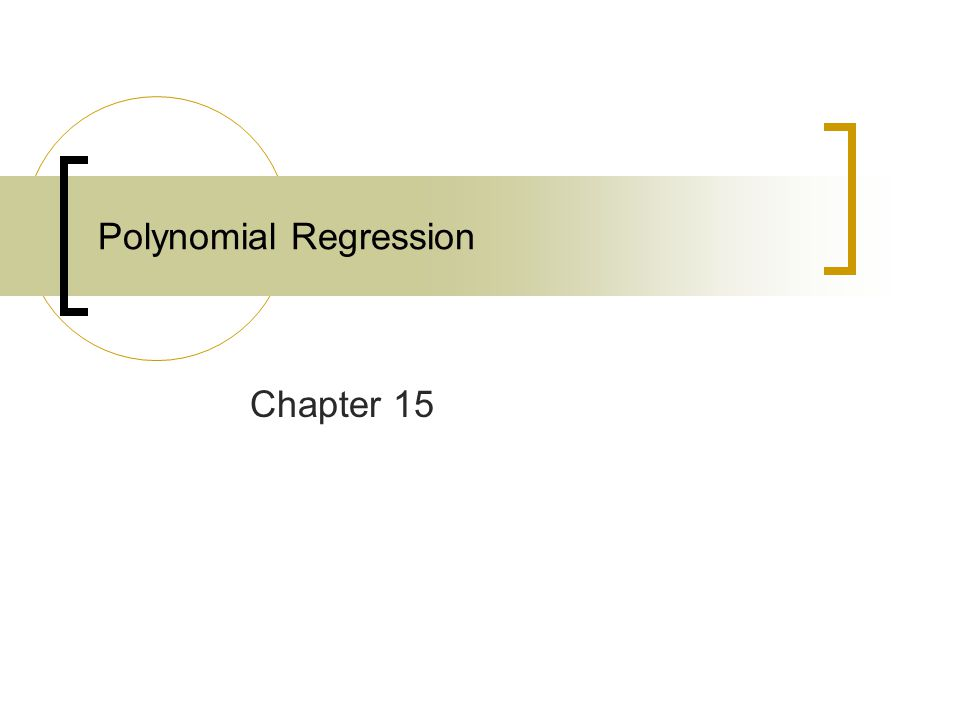 Polynomial Regression Chapter 15