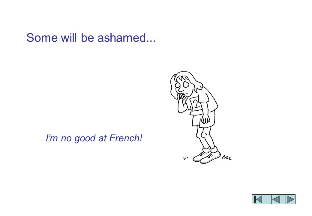 I'm no good at French! Some will be ashamed...