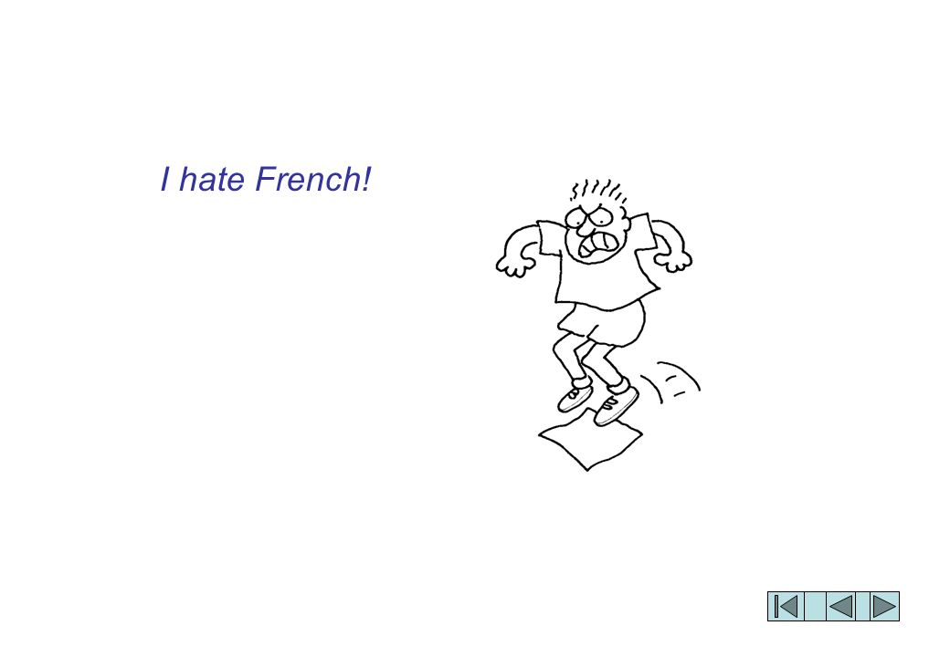 I hate French!