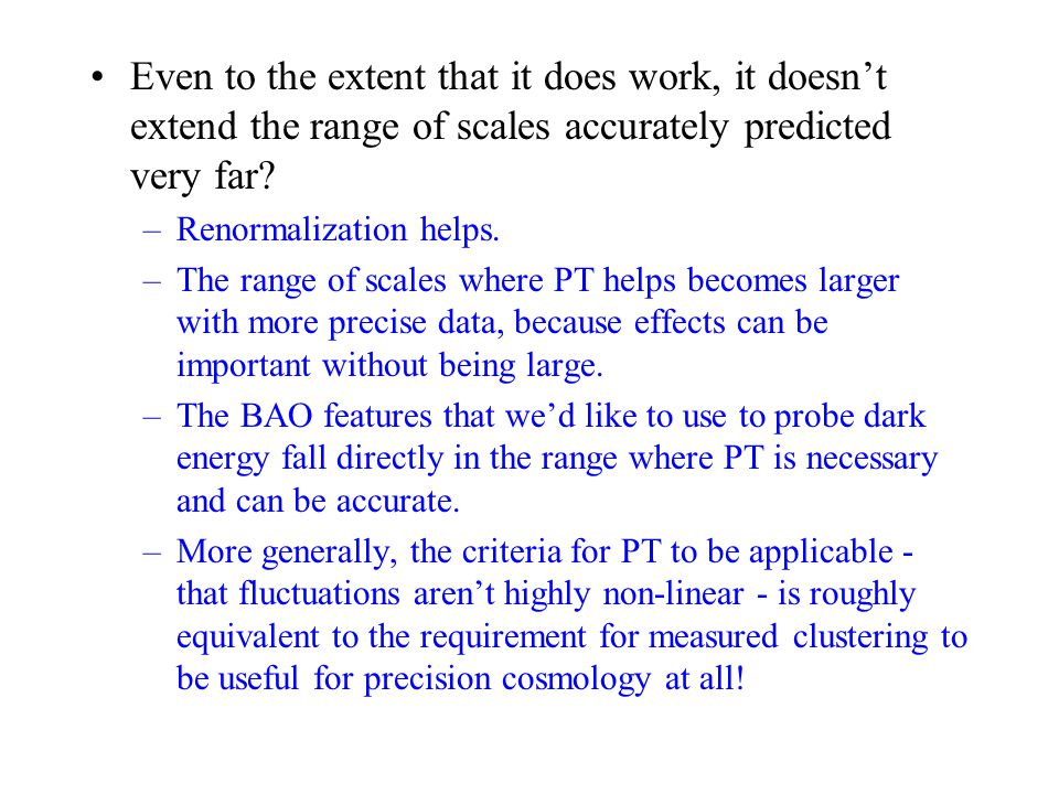 Even to the extent that it does work, it doesn't extend the range of scales accurately predicted very far.