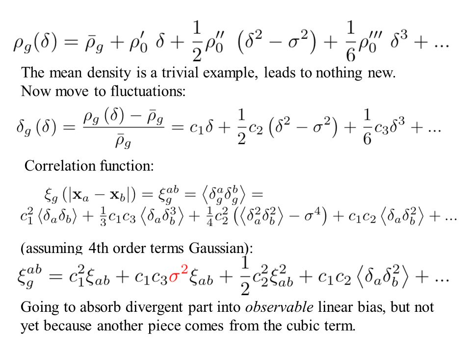 The mean density is a trivial example, leads to nothing new. Now move to fluctuations: Correlation function: (assuming 4th order terms Gaussian): Goin