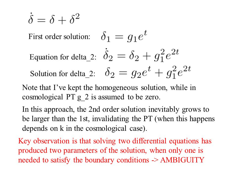 Note that I've kept the homogeneous solution, while in cosmological PT g_2 is assumed to be zero.