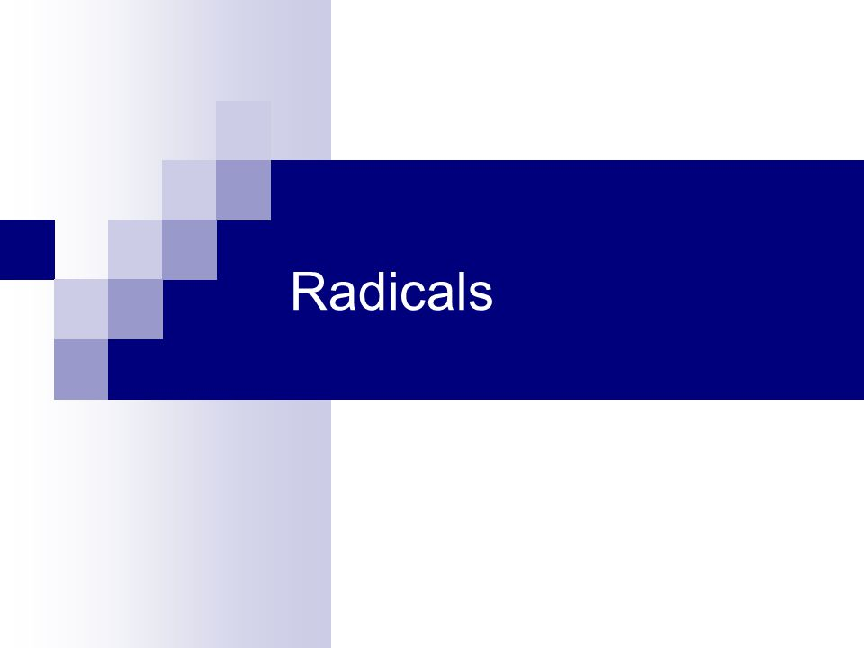 Simplifying Radicals There are three components to a simplified radical: 1.All perfect square factors should be removed from the radical 2.All fractions should be removed from the radical 3.All radicals should be removed from the denominator