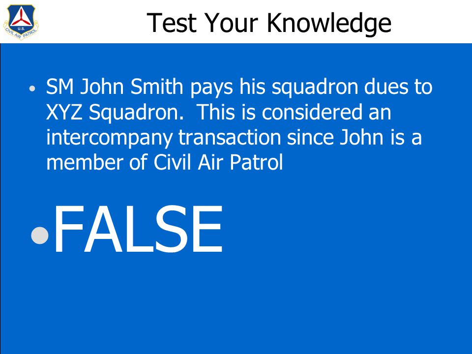 Test Your Knowledge SM John Smith pays his squadron dues to XYZ Squadron.