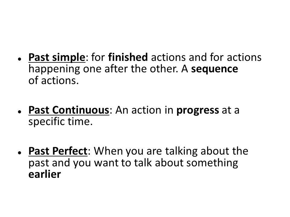Past simple: for finished actions and for actions happening one after the other. A sequence of actions. Past Continuous: An action in progress at a sp