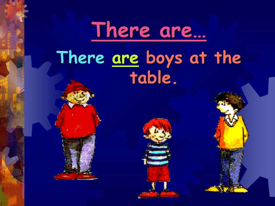 There are… There are boys at the table.