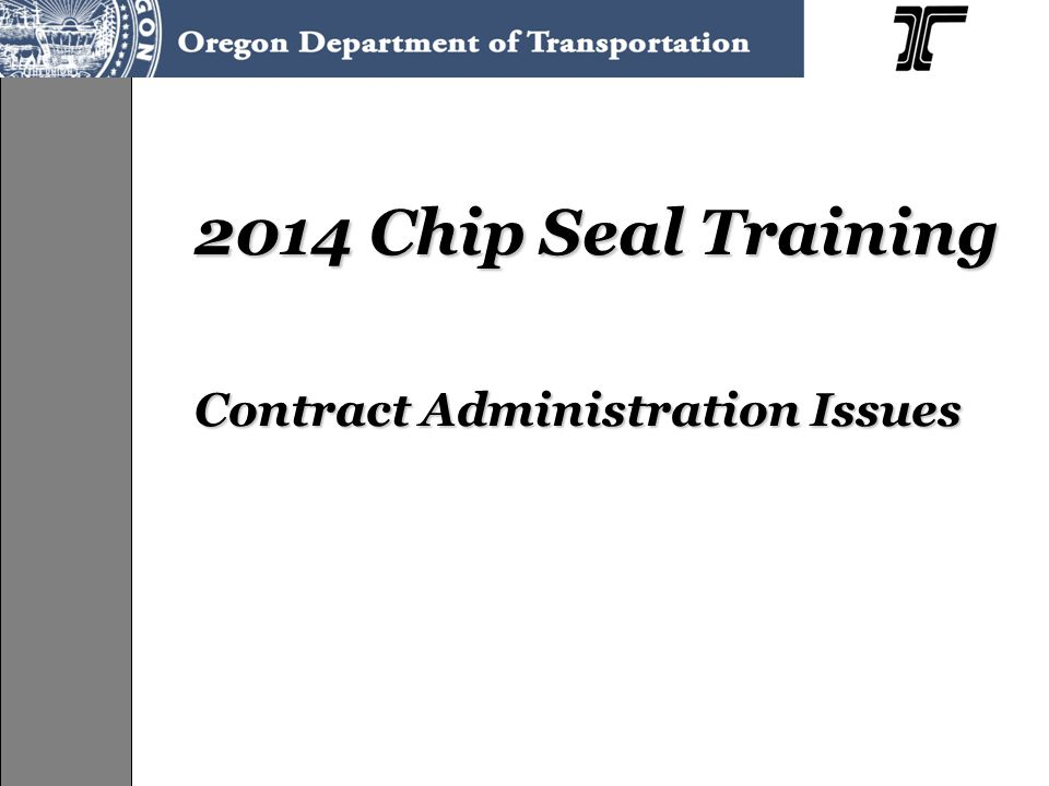 2014 Chip Seal Training Contract Administration Issues