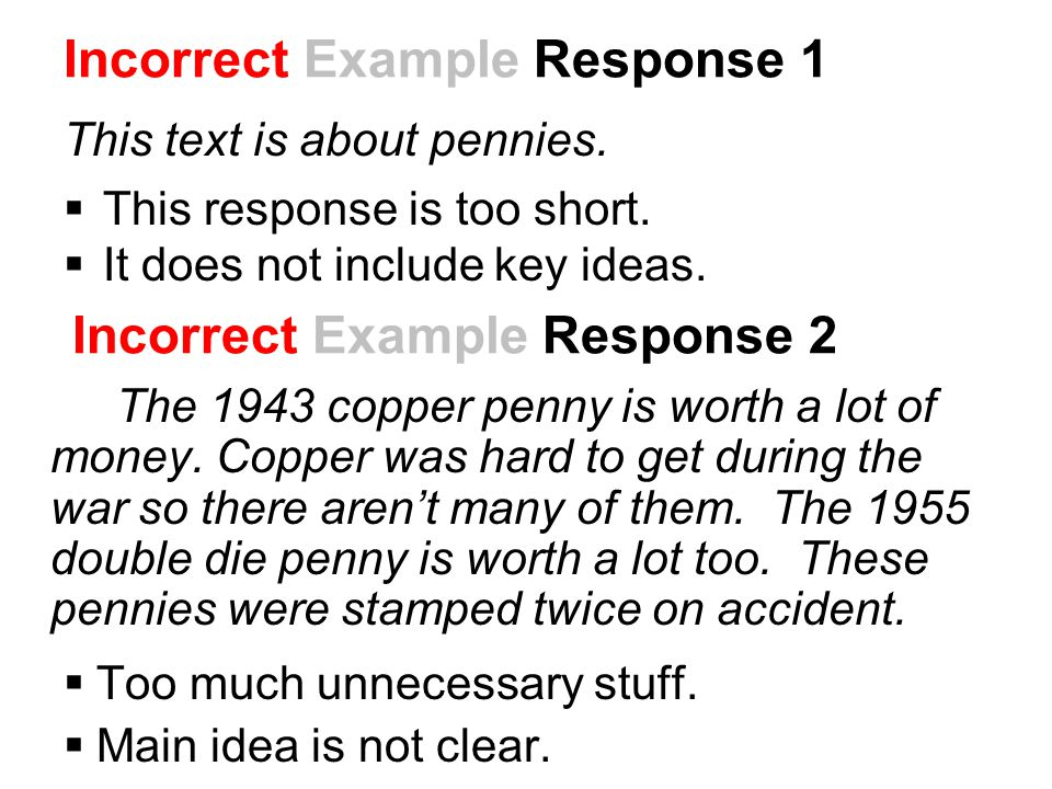 Incorrect Example Response 2 The 1943 copper penny is worth a lot of money. Copper was hard to get during the war so there aren't many of them. The 19