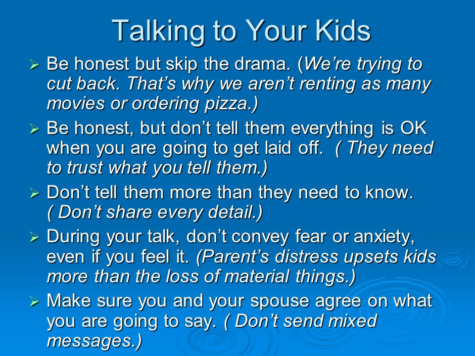 Talking to Your Kids  Be honest but skip the drama.