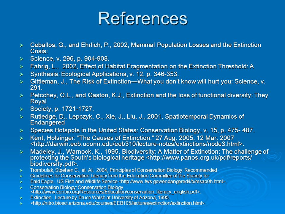 References  Ceballos, G., and Ehrlich, P., 2002, Mammal Population Losses and the Extinction Crisis:  Science, v.