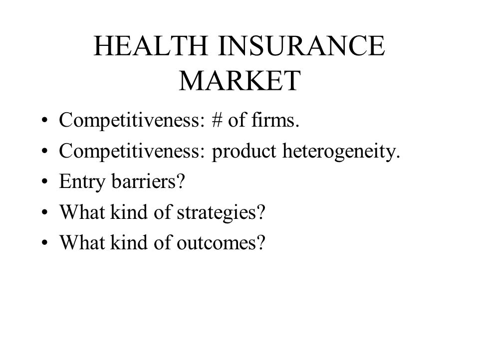 HEALTH INSURANCE MARKET Competitiveness: # of firms.