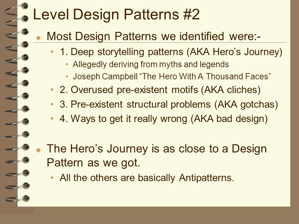 Level Design Patterns #2 u Most Design Patterns we identified were:- 1.