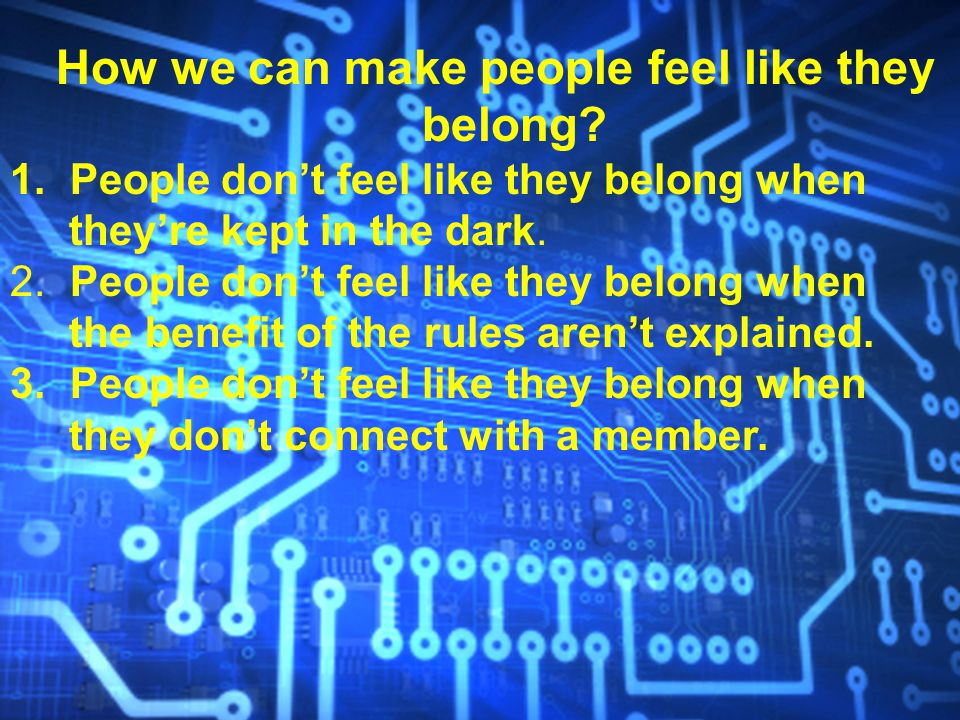 How we can make people feel like they belong. 1.
