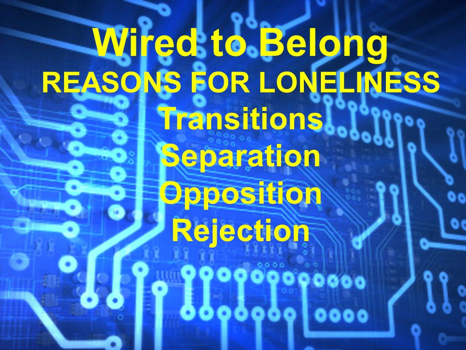 How do I overcome my loneliness and meet my need to belong?