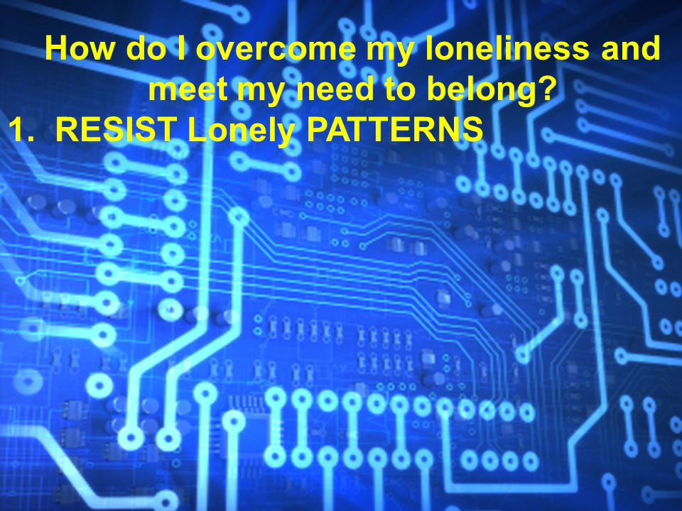 1. RESIST Lonely PATTERNS