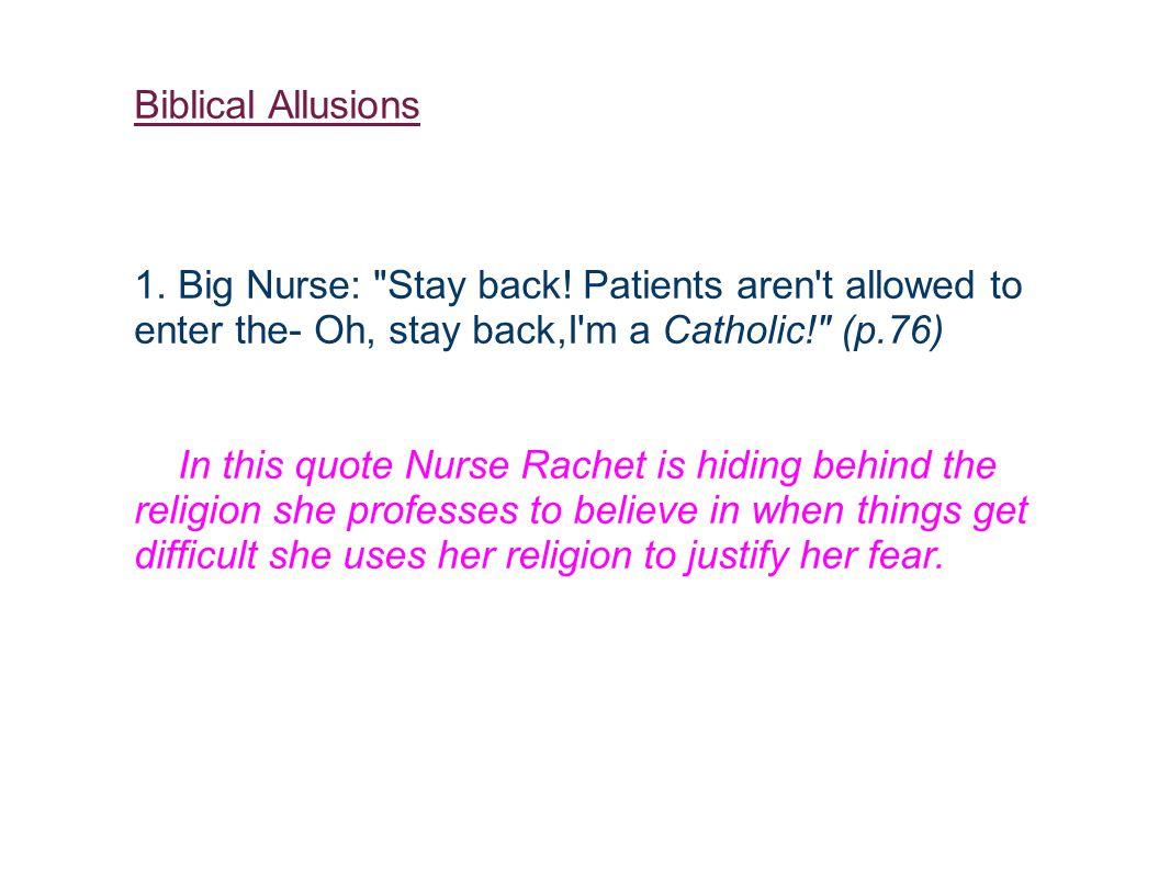 Biblical Allusions 1. Big Nurse: