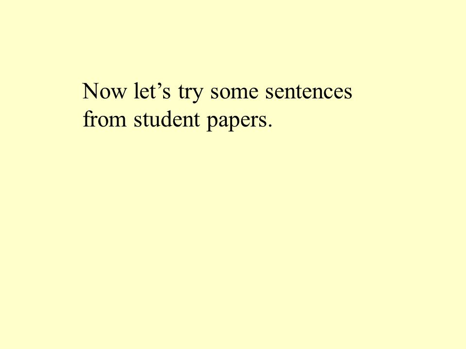 Now let's try some sentences from student papers.
